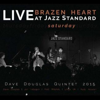 DAVE DOUGLAS QUINTET Brazen Heart Live At Jazz Standard Saturday 2CD