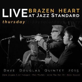 DAVE DOUGLAS QUINTET Brazen Heart Live At Jazz Standard Thursday 2CD