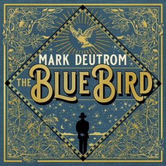 MARK DEUTROM The Blue Bird LP