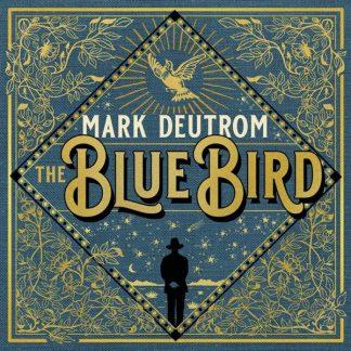 MARK DEUTROM The Blue Bird LP
