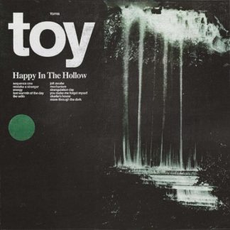 TOY Happy In The Hollow LP