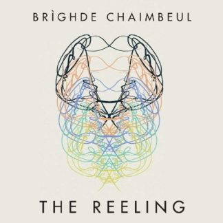 BRIGHDE CHAIMBEUL The Reeling LP