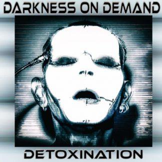 DARKNESS ON DEMAND Detoxination CD