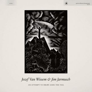 JOZEF VAN WISSEM & JIM JARMUSCH An Attempt To Draw Aside The Veil LP