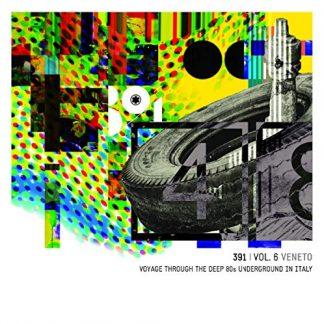 391 VOL.6 Veneto Voyage Through The Deep 80s Underground (VV.AA.) 2CD