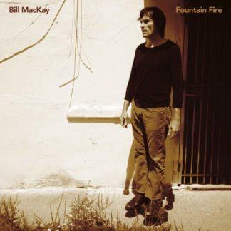 BILL MACKAY Fountain Fire LP