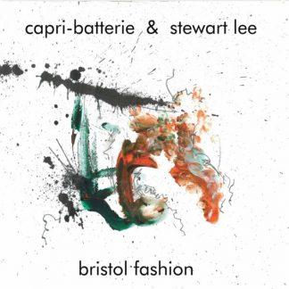 CAPRI-BATTERIE & STEWART LEE Bristol Fashion LP Limited Edition