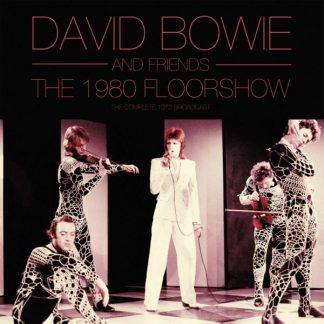 DAVID BOWIE & FRIENDS The 1980 Floorshow DLP Limited Edition