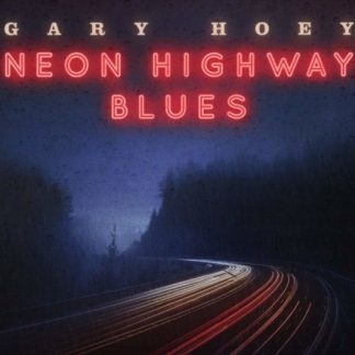 GARY HOEY Neon Highway Blues LP