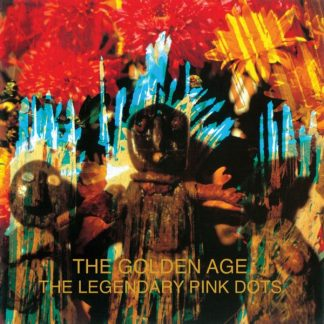LEGENDARY PINK DOTS Golden Age DLP