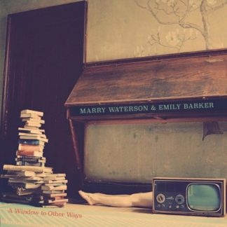 MARRY WATERSON & EMILY BARKER A Window To Other Ways LP