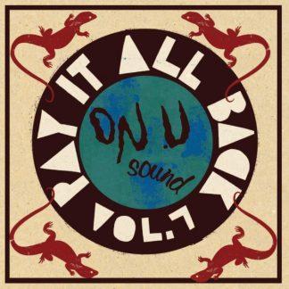 PAY IT ALL BACK Vol.7 (VV.AA. - On-U Sound) DLP