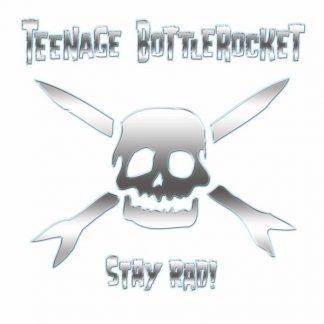 TEENAGE BOTTLEROCKET Stay Rad! LP
