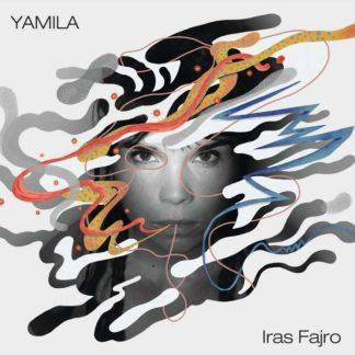 YAMILA Iras Fajro LP