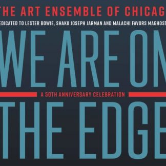 ART ENSEMBLE OF CHICAGO We Are On The Edge 2CD
