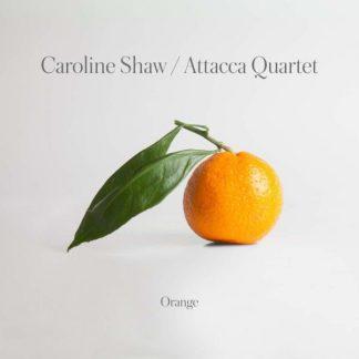 CAROLINE SHAW & ATTACCA QUARTET Orange CD