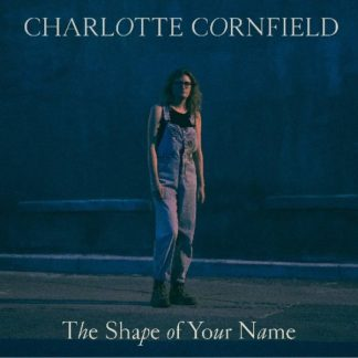 CHARLOTTE CORNFIELD The Shape Of Your Name LP