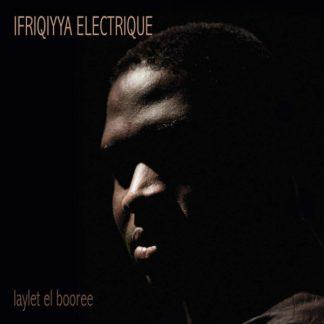 IFRIQIYYA ELECTRIQUE Laylet El Booree LP