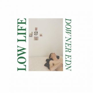 LOW LIFE Downer Edn LP