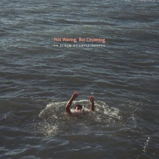 LOYLE CARNER Not Waving But Drowning LP