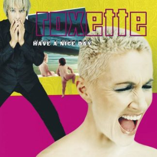 ROXETTE Have A Nice Day DLP  Limited
