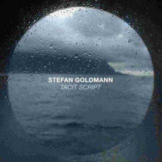 STEFAN GOLDMANN Tacit Script CD