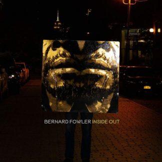 BERNARD FOWLER Inside Out LP