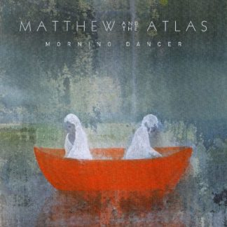 MATTHEW & THE ATLAS Morning Dancer LP