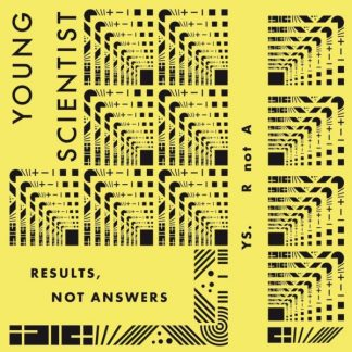 YOUNG SCIENTIST Results Not Answers LP
