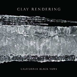 CLAY RENDERING California Black Vows LP Limited Edition
