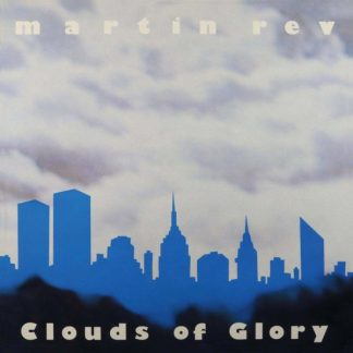 MARTIN REV Clouds Of Glory LP