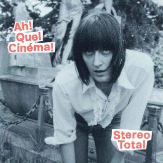 STEREO TOTAL Ah! Quel Cinema! CD