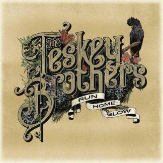 TESKEY BROTHERS Run Home Slow LP
