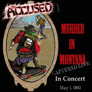 ACCUSED Murder In Montana CD