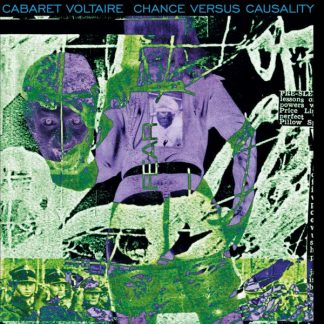 CABARET VOLTAIRE Chance Versus Causality CD