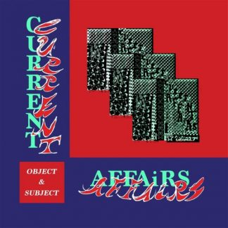 CURRENT AFFAIRS Objects & Subjects LP Limited Edition