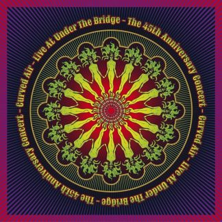 CURVED AIR Live At Under The Bridge - 45th Anniversary Concert 2CD