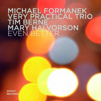 MICHAEL FORMANEK VERY PRACTICAL TRIO Even Better CD