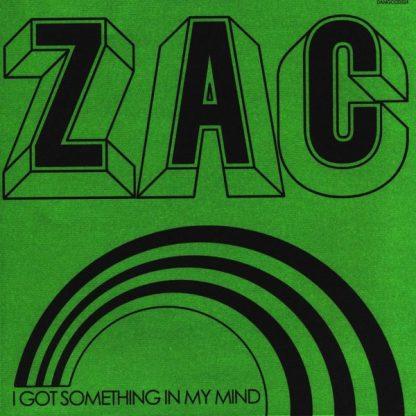 """ZAC I Got Something In My Mind 7"""" single"""