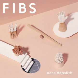 ANNA MEREDITH Fibs LP Limited Edition