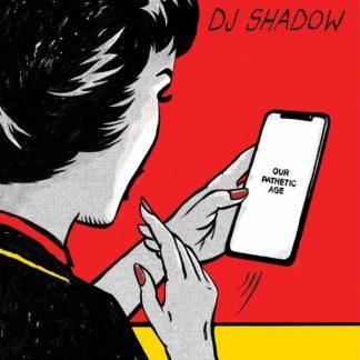 DJ SHADOW Our Pathetic Age DLP