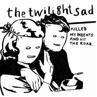 TWILIGHT SAD Kill My Parents And Hit The Road LP Limited Edition
