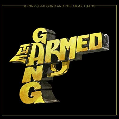 ARMED GANG Kenny Clairborne And The Armed Gang LP Limited Edition