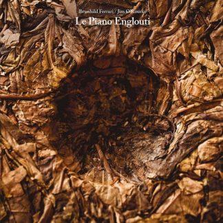 BRUNHILD FERRARI & JIM O'ROURKE Le Piano Englouti LP