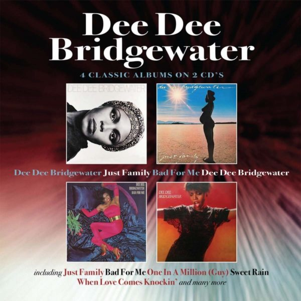 DEE DEE BRIDGEWATER Dee Dee Bridgewater/Just Family/Bad For Me/s/t 2CD