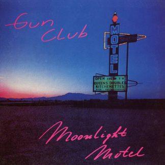 GUN CLUB Moonlight Motel LP