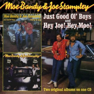 MOE BANDY & JOE STAMPLEY Just Good Ol' Boys/Hey Joe! Hey Moe! CD