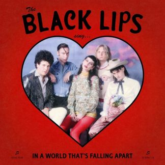 BLACK LIPS Sing In A World That's Falling Apart LP Limited Edition