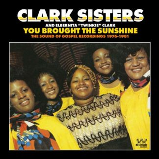 CLARK SISTERS You Brought The Sunshine - Sound Of Gospel 1976-1981 CD