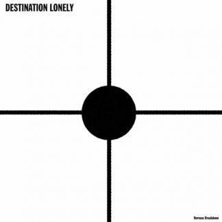 DESTINATION LONELY Nervous Breakdown CD